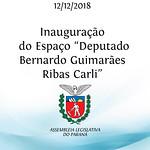 Inauguração do Espaço Deputado Bernardo Guimarães Ribas Carli