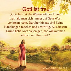 Gott ist treu (bibel online) Tags: zeugnis weisheit anmut bibel glauben evangelium predigen herr christus gott jesus