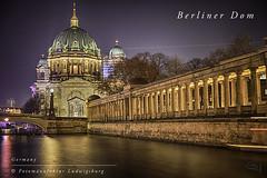 Berliner Dom (Fotomanufaktur.lb) Tags: dom berlin spree museumsinsel deutschland schölkopf schoelkopf night nacht water wasser church