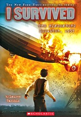 I Survived the Hindenburg Disaster, 1937 (Vernon Barford School Library) Tags: laurentarshis lauren tarshis scottdawson scott dawson isurvived series 13 thirteen survival adventurefiction adventurestories adventure adventures history historical historicalfiction fiction hindenburg airship airships aircraft aircraftaccidents accidents germany vernon barford library libraries new recent book books read reading reads junior high middle school vernonbarford paperback paperbacks softcover softcovers covers cover bookcover bookcovers 9780545658508 novel novels zeppelins