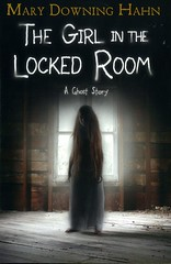 The Girl in the Locked Room (Vernon Barford School Library) Tags: marydowninghahn mary downing hahn ghoststories ghosts horror thrillers scarystories extrasensoryperception esp familylife virginia fate friendship hauntedhouses haunted paranormal supernatural vernon barford library libraries new recent book books read reading reads junior high middle school vernonbarford fiction fictional novel novels hardcover hard cover hardcovers covers bookcover bookcovers fastpick fastpicks fast pick picks 9781328850928