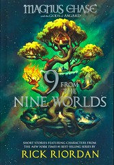 9 From the Nine Worlds (Vernon Barford School Library) Tags: rickriordan rick riordan magnuschase fantasy fantasyfiction adventure fiction storycollections mythology norsemythology shortstories vernon barford library libraries new recent book books read reading reads junior high middle school vernonbarford fictional novel novels hardcover hard cover hardcovers covers bookcover bookcovers paperoverboard pob 9781368024044