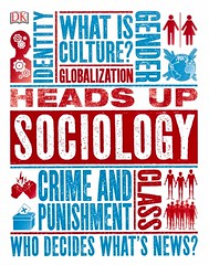 Heads Up Sociology (Vernon Barford School Library) Tags: chrisyuill chris yuill christopher thorpe christopherthorpe sociology globalization social manners customs philosophy communication relations humans psychology culture civilization vernon barford library libraries new recent book books read reading reads junior high middle school vernonbarford nonfiction paperback paperbacks softcover softcovers covers cover bookcover bookcovers 9781465468635
