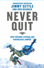 Never Quit:  How I became a Special Ops Pararescue Jumper (Vernon Barford School Library) Tags: jimmysettle jimmy settle donreardon don reardon pararescueoperators pararescue specialops specialoperations afghanwar alaska airnationalguard nationalguard rescue rescuework parachute parachutetroops unitedstates airforce unitedstatesairforce military war wars memoirs biography autobiography biographical autobiographical youngadult youngadultedition jump jumper jumping parachuting hero heroes specialforcesoperator risk vernon barford library libraries new recent book books read reading reads junior high middle school vernonbarford nonfiction paperback paperbacks softcover softcovers covers cover bookcover bookcovers 9781250317520 neverquit