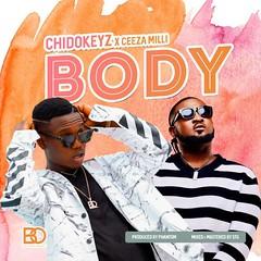 Chidokeyz – Body ft. Ceeza Milli (Loadedng) Tags: loadedngco loadedng naija music body ceeza milli chidokeyz