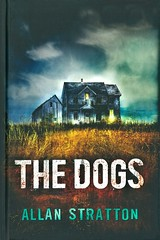 The Dogs (Vernon Barford School Library) Tags: allanstratton allan stratton thriller thrillers mystery mysteries abusivemen abuse abused fathersandsons fathers sons mothersandsons mothers families family hauntedplaces haunted farmhouse farmhouses farm farms youngadult youngadultfiction ya vernon barford library libraries new recent book books read reading reads junior high middle school vernonbarford fiction fictional novel novels hardcover hard cover hardcovers covers bookcover bookcovers paperoverboard pob 9781443128308