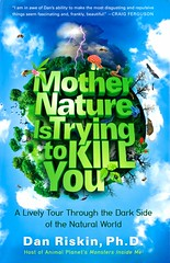 Mother Nature is Trying to Kill You:  a Lively Tour Through the Dark Side of the Natural World (Vernon Barford School Library) Tags: danriskin dan riskin science nature animals food parasites predatoryanimals predatoryinsects insects predators biology microbiology vernon barford library libraries new recent book books read reading reads junior high middle school vernonbarford fiction fictional novel novels hardcover hard cover hardcovers covers bookcover bookcovers 9781476707549