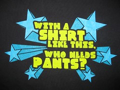 Who Needs Pants T-Shirt (wpgtshirtguy) Tags: who needs pants funny tshirt shirt fun humor humorous joke comical comic