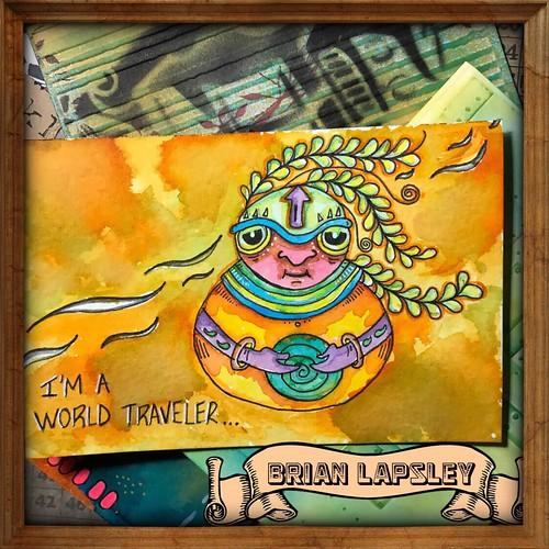 """I'm a World Traveler"""