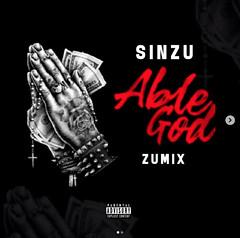 Sinzu – Able God (Zumix) (Loadedng) Tags: loadedngco loadedng naija music able god sinzu zumix