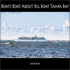 Both Boats Boat About Big Boat On Tampa Bay Florida Blue Waters Under Blue Skies - IMRAN™ (ImranAnwar) Tags: apollobeach art beachlife blessings boating boats clouds cruiseship cruising d850 destinations florida imran imrananwar lifestyle luxury nikon ocean oilpaint painting photoshop seaside ship sky tampabay travel water weather