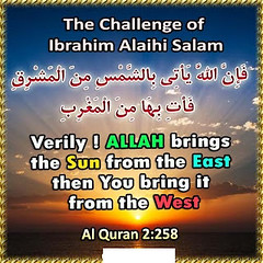 ALLAH brings the sun from the east; then bring it you from the west (mnb66229) Tags: ✦ al quran verily allah brings sun from east then bring it you west✦ have looked him who disputed with ibrahim alaihi salam about his lord because had given kingdom when said to mylordallahishewhogiveslifeandcausesdeath he igivelifeandcausedeath alaihisalam verilyallahbringsthesunfromtheeastthenyoubringityoufromthewest so disbeliever was utterly defeated and guides people zalimun wrongdoersalbaqara chapter 2 verse 258