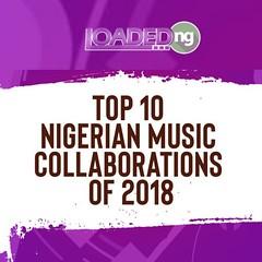 Top 10 Best Naija Music Collaborations Of 2018 (Loadedng) Tags: loadedngco loadedng editorial davido industry music naija collaborations nigerian tiwa savage wizkid