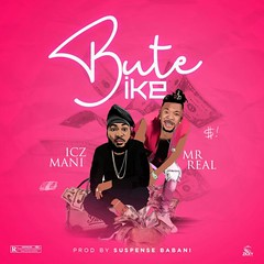 Icz Mani – Bute Ike Ft Mr Real (Loadedng) Tags: loadedngco loadedng naija music bute ike icz mani mr real