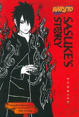 Sasuke's Story:  Sunrise (Vernon Barford School Library) Tags: shintowada shin towada masashikishimoto masashi kishimoto jocelyneallen jocelyne allen nartutotrue naruto fantasyfiction fantasy fiction vernon barford library libraries new recent book books read reading reads junior high middle vernonbarford fictional novel novels paperback paperbacks softcover softcovers covers cover bookcover bookcovers 9781974705559