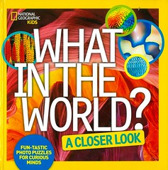 What in the World?:  a Closer Look (Vernon Barford School Library) Tags: julievosberghagnone julie vosbergh agnone picturepuzzles puzzles opticalillusions visualperception games nationalgeographic national geographic society nationalgeographicsociety nationalgeographickids kids kid vernon barford library libraries new recent book books read reading reads junior high middle school nonfiction hardcover hard cover hardcovers covers bookcover bookcovers paperoverboard pob 9781426325380