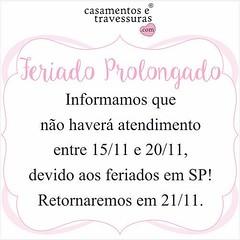 Amanhã até 20/11. Pequeno descanso 😴 #feriadogigante (casamentosetravessuras) Tags: instagram facebookpost lembrancinhas personalizadas