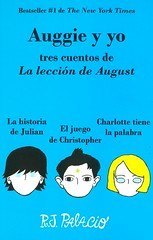 Auggie y yo:  tres cuentos de La lección de August (Vernon Barford School Library) Tags: rjpalacio palacio wonder lalecciondeaugust auggie august julian christopher charlotte julianchapters pluto shingaling pointofview disfigured selfacceptance acceptance middleschool juniorhigh school friends friendship bullies bullying confidence deformed deformities face character charactereducation appearance strengthofcharacter innerstrength family relationships conformity compassion empathy comingofage behaviour kindness vernon barford library libraries new recent book books read reading reads junior high middle vernonbarford fiction fictional novel novels paperback paperbacks softcover softcovers covers cover bookcover bookcovers espanol spanish spanishlanguagematerials spanishlanguage 9781101972229 lote languagesotherthanenglish