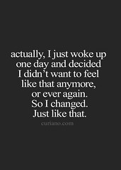 Motivational Quotes : I Changed, Just Like That (Quotes of Day) Tags: