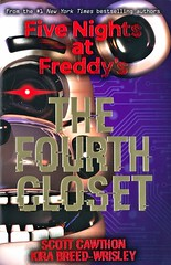 The Fourth Closet (Vernon Barford School Library) Tags: scottcawthon scott cawthon kirabreedwrisley kira breedwrisley fivenightsatfreddys 3 three series horror horrorstories horrornovels scary games gaming videogames pizzerias restaurants robots robotics survival zombies youngadult youngadultfiction ya murder homicide vernon barford library libraries new recent book books read reading reads junior high middle vernonbarford fiction fictional novel novels paperback paperbacks softcover softcovers covers cover bookcover bookcovers 9781338139327