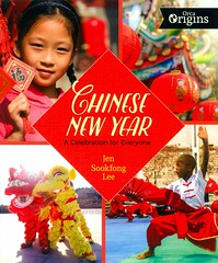 Chinese New Year:  a Celebration for Everyone (Vernon Barford School Library) Tags: jensookfonglee jen sookfong lee chinesenewyear chinese newyear china february springfestival january celebrations holidays festivals vernon barford library libraries new recent book books read reading reads junior high middle school vernonbarford nonfiction paperback paperbacks softcover softcovers covers cover bookcover bookcovers 9781459818163