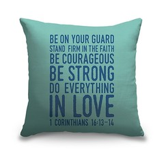 1 Corinthians 16 13 14 Scripture Art In Blue And Teal - Handlettered Bible verse reading Be on your guard; stand firm in faith; be courageous; be strong; do everything in love.   Check out our website: https://spaceplug.com/1-corinthians-16-13-14-scriptur (spaceplug) Tags: gift love photooftheday bible canvas shop marketplace spaceplug like buy sell happy like4like nice tealpillow home products amazing followus decor pillow canvasdemand style follow4follow