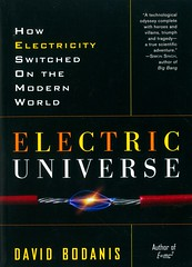 Electric Universe:  How Electricity Switched on the Modern World (Vernon Barford School Library) Tags: davidbodanis david bodanis electricity electrical force energy science physics vernon barford library libraries new recent book books read reading reads junior high middle school nonfiction hardcover hard cover hardcovers covers bookcover bookcovers 9780307335982