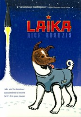 Laika (Vernon Barford School Library) Tags: nickabadzis nick abadzis laika dog dogs historicalfiction historical history historic fiction animal animals animalstory animalstories space outerspace rocket rockets sovietunion soviet soviets spacerace europe 1957 russia russian spacesciences science sciences graphic novel novels graphicnovel graphicnovels cartoons comics vernon barford library libraries new recent book books read reading reads junior high middle vernonbarford fictional paperback paperbacks softcover softcovers covers cover bookcover bookcovers 9781250050625