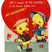 Vintage Child's Valentine Card - All I Need To Be Happy Is To Have You For My Valentine, Made In USA, Circa 1950s