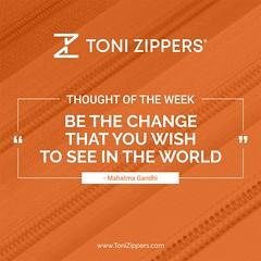Thought Of The Day - Toni Zipper (tonizippers) Tags: zippers zipper zip zipfasteners zipperfasteners toni tonizippers tonislider tonisliders manufacturers manufacturer manufacturing fasteners motivation monday